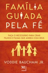 Família guiada pela fé (Voddie Baucham)