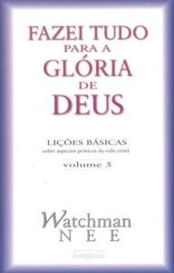 Fazei Tudo Para a Glória de Deus (Watchman Nee)