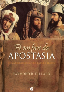 Fé em Face da Apostasia (Raymond B. Dillard)