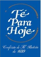 Fé para Hoje – Confissão de Fé Batista de 1689
