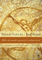 Feito de modo especial e admirável (Philip Yancey)