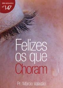 Felizes os que Choram (Márcio Valadão)
