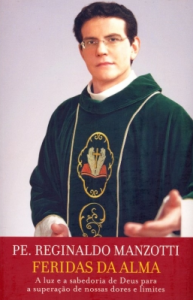 Feridas da alma (Padre Reginaldo Manzzotti)