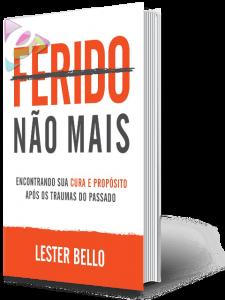 Ferido não mais – Lester Bello