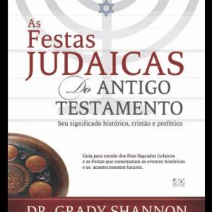 Festas judaicas do Antigo Testamento (Grady S. McMurtry)