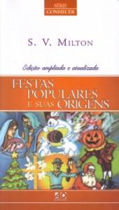 Festas populares e suas origens (S. V. Milton)