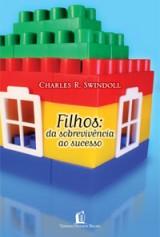 Filhos: da Sobrevivência Ao Sucesso (Charles Swindoll)