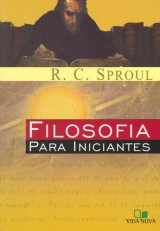 Filosofia para iniciantes (R. C. Sproul)