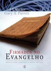 Firmados no evangelho (J. I. Packer – Gary A. Parrett)