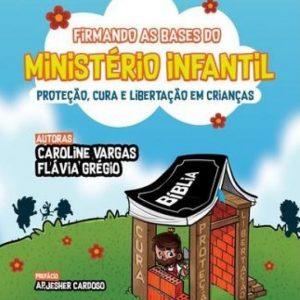 Firmando as bases para o ministério infantil (Caroline Vargas – Flávia Grégio)