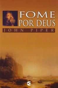 Fome Por Deus (John Piper)