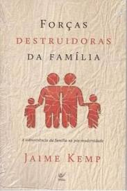 Forças destruidoras da família (Jaime Kemp)