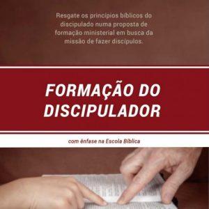 Formação do discipulador (Tiago Cavalcanti Alves)