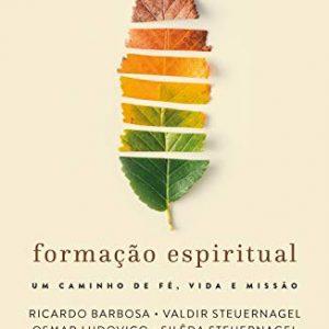 Formação espiritual (Isabelle Ludovico – Osmar Ludovico da Silva – Ricardo Barbosa de Sousa – Silêda Steuernagel – Valdir Steuernagel – Ziel J. O. Machado)