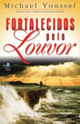 Fortalecidos pelo louvor (Michael Youssef)