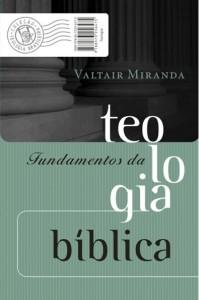 Fundamentos da Teologia Bíblica (Valtair Miranda)