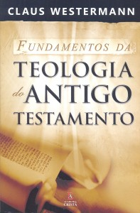 Fundamentos da Teologia do Antigo Testamento (Claus Westermann)