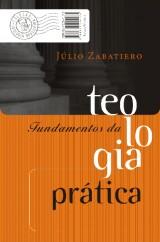 Fundamentos da teologia prática (Júlio Zabatiero)