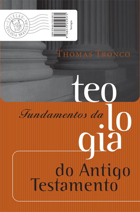 Livro Fundamentos da Teologia do Antigo Testamento (Thomas
