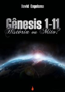 Gênesis 1-11: História ou mito? (David Engelsma)