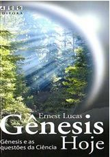 Gênesis Hoje (Ernest Lucas)