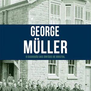 George Müller (Janet Benge – Geoff Benge)