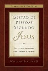 Gestão de pessoas segundo Jesus (William Beausay  II)