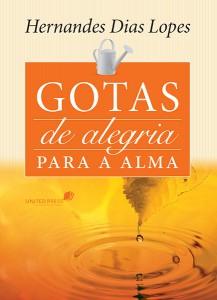 Gotas de alegria para a alma (Hernandes Dias Lopes)
