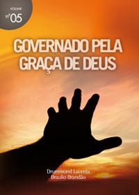 Governado pela graça de Deus (Braulio Brandão –  Drummond Lacerda)