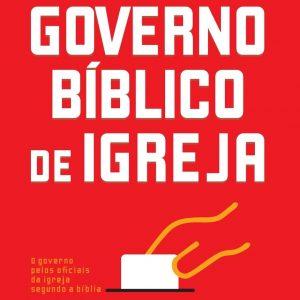 Governo bíblico de igreja (Kevin Reed)