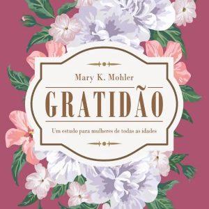 Gratidão (Mary K. Mohler)
