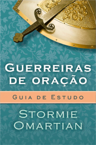 Guerreiras de oração – Guia de estudo (Stormie Omartian)