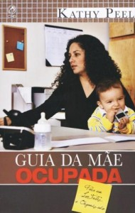 Guia da mãe ocupada (Kathy Peel)