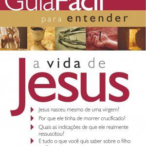 Guia fácil para entender a vida de Jesus (Robert C. Girard – Larry Richards)