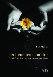 Há Benefícios na Dor (Ruth Martins)