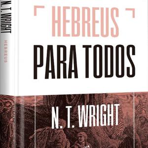 Hebreus para todos (N.T. Wright)