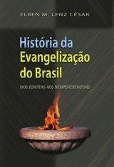 História da Evangelização do Brasil (Elben M. Lenz César)