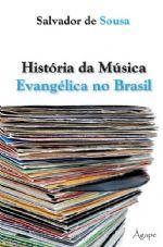 História da música evangélica no Brasil (Salvador de Sousa)