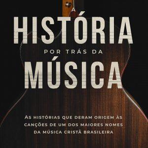História por trás da música (Asaph Borba)