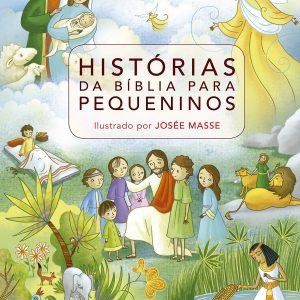 Histórias da Bíblia para pequeninos (Josée Masse)