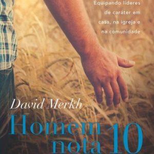 Homem nota 10 (David Merkh)