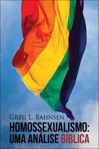 Homossexualismo: Uma Análise Bíblica (Greg L. Bahnsen)