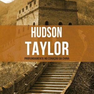Hudson Taylor (Janet Benge – Geoff Benge)