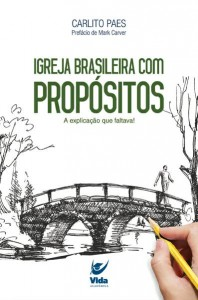 Igreja brasileira com propósitos (Carlito Paes)