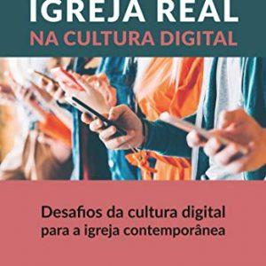 Igreja real na cultura digital (Misael Batista do Nascimento)