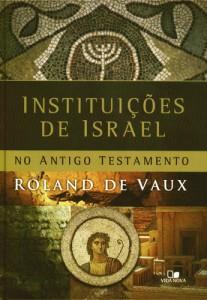 Instituições de Israel no Antigo Testamento (Roland de Vaux)