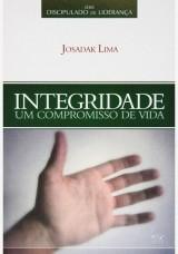 Integridade – Um Compromisso de Vida (Josadak Lima)