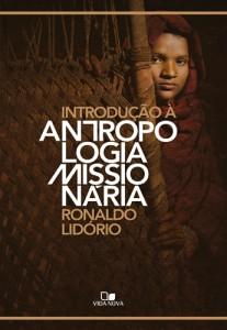 Introdução à Antropologia Missionária (Ronaldo Lidório)