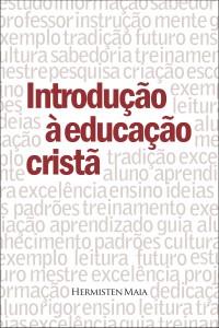 Introdução à educação cristã (Hermisten Maia Pereira da Costa)