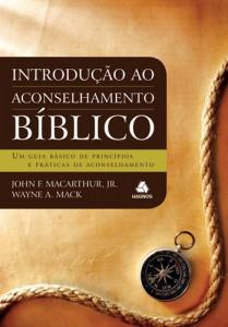 Introdução ao aconselhamento bíblico (John F. MacArthur Jr. – Wayne A. Mack)